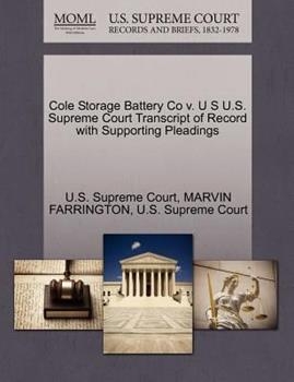 Paperback Cole Storage Battery Co V. U S U. S. Supreme Court Transcript of Record with Supporting Pleadings Book