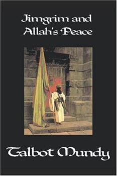 Jimgrim and Allah's Peace - Book #1 of the Jimgrim/Ramsden/Ommony