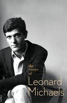 The Essays of Leonard Michaels 0374532265 Book Cover