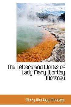 Paperback The Letters and Works of Lady Mary Wortley Montagu Book