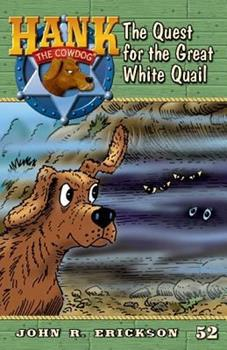 The Quest for the Great White Quail - Book #52 of the Hank the Cowdog