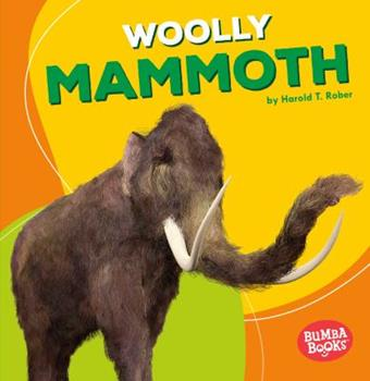 Woolly Mammoth - Book  of the Dinosaurs and Prehistoric Beasts