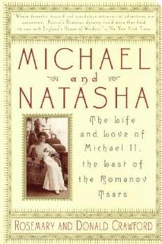Paperback Michael and Natasha: The Life And Love Of Michael ll, The Last Of The Romanov Tsars Book
