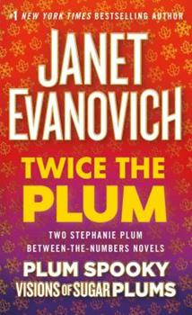 Twice the Plum: Two Stephanie Plum Between the Numbers Novels - Book  of the Stephanie Plum