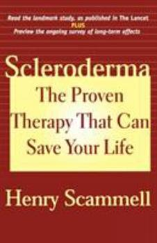 Scleroderma: The Proven Therapy that Can Save Your Life 1590770234 Book Cover