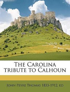 Paperback The Carolina Tribute to Calhoun Book