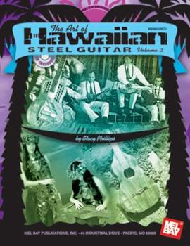 The Art of Hawaiian Steel Guitar, Volume 2 [With CD] 0786653736 Book Cover