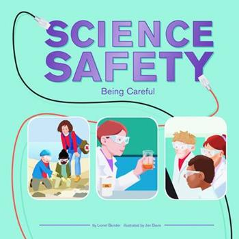 Science Safety: Being Careful (Amazing Science) (Amazing Science) 1404821988 Book Cover