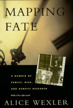 Mapping Fate: A Memoir of Family, Risk, and Genetic Research 0812917103 Book Cover