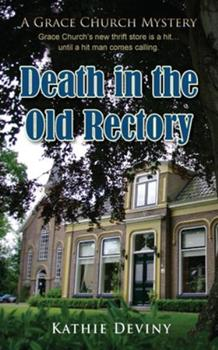 Death in the Old Rectory - Book #2 of the Grace Church Mystery