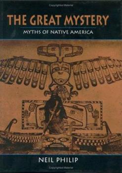 Hardcover The Great Mystery : Myths of Native America Book