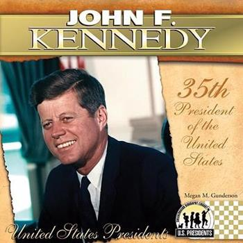 John F. Kennedy - Book #35 of the United States Presidents