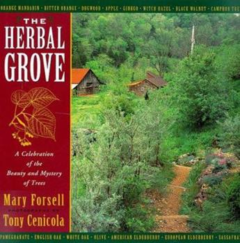 The Herbal Grove: A Celebration of the Beauty and Mystery of Trees 067940841X Book Cover