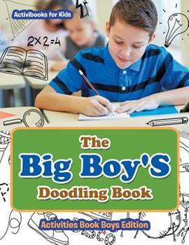 Paperback The Big Boy'S Doodling Book - Activities Book Boys Edition Book