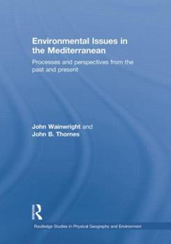 Environmental Issues in the Mediterranean: Processes and Perspectives from the Past and Present 1138867101 Book Cover