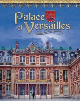 Palace Of Versailles: France's Royal Jewel - Book  of the Castles, Palaces & Tombs