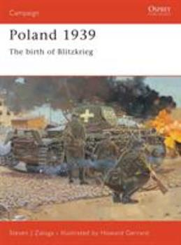 Poland 1939: The Birth Of Blitzkrieg - Book #107 of the Osprey Campaign