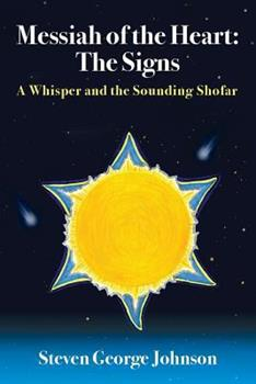 Messiah of the Heart: The Signs: A Whisper and the Sounding Shofar