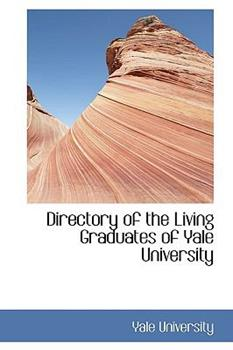 Paperback Directory of the Living Graduates of Yale University Book