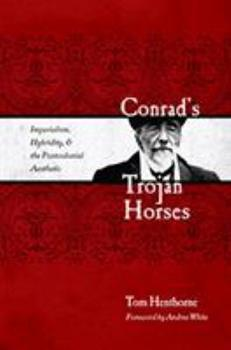 Hardcover Conrad's Trojan Horses: Imperialism, Hybridity, & the Postcolonial Aesthetic Book
