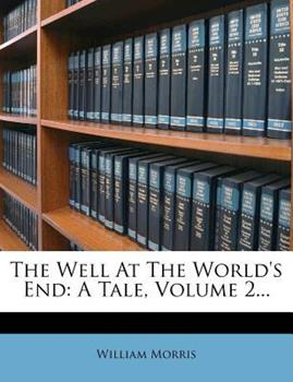 Paperback The Well at the World's End : A Tale, Volume 2... Book