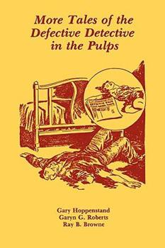 More Tales of the Defective Detective in the Pulps 087972336X Book Cover