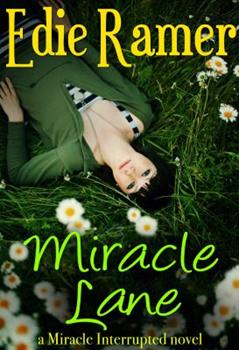 Miracle Lane - Book #3 of the Miracle Interrupted