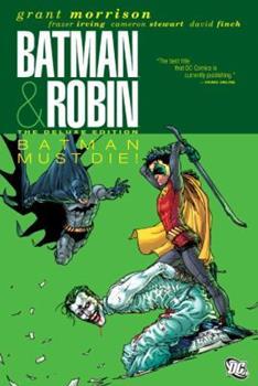 Batman & Robin: Batman & Robin Must Die! - Book #192 of the Modern Batman