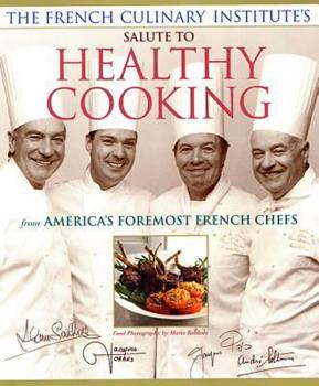 Paperback French Culinary Institute's Salute to Healthy Cooking Book