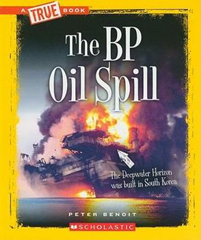 The BP Oil Spill - Book  of the A True Book