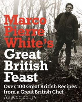 Marco Pierre White's Great Britain 1409100448 Book Cover