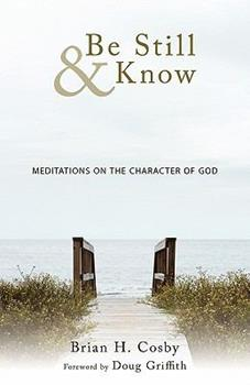 Paperback Be Still & Know: Meditations on the Character of God Book