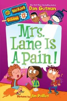 Mrs. Lane Is a Pain! - Book #12 of the My Weirder School