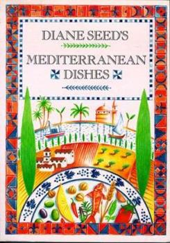 Diane Seed's Mediterranean Dishes 0898155797 Book Cover