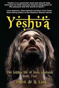 Paperback Yeshu'a: The story of the hidden life of Jesus: Book Two Book