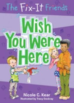 Wish You Were Here - Book #4 of the Fix-It Friends