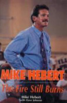 Mike Hebert the Fire Still Burns 0915611775 Book Cover