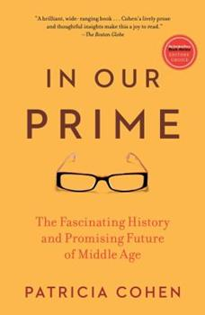 In Our Prime: The Invention of Middle Age 1416572902 Book Cover