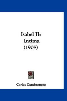 Hardcover Isabel II : Intima (1908) Book