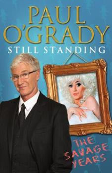 Still Standing: The Savage Years - Book #3 of the Paul O'Grady Autobiography