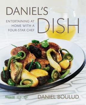 Daniel's Dish: Entertaining at Home with a Four-Star Chef 2850186627 Book Cover