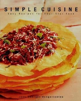 Simple Cuisine: Easy Recipes for Four-Star Food 0028609913 Book Cover