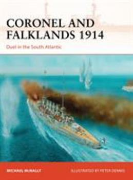 Coronel and Falklands 1914 - Book #248 of the Osprey Campaign