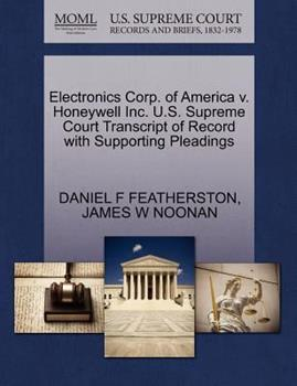 Paperback Electronics Corp. of America V. Honeywell Inc. U. S. Supreme Court Transcript of Record with Supporting Pleadings Book
