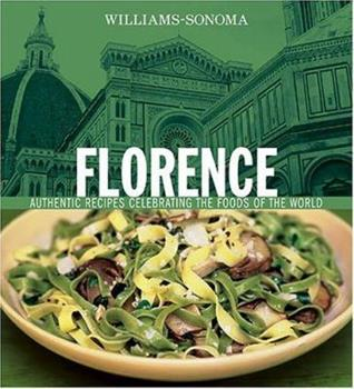 Florence: Authentic Recipes Celebrating the Foods of the World (Williams-Sonoma Foods of the World) 0848728556 Book Cover