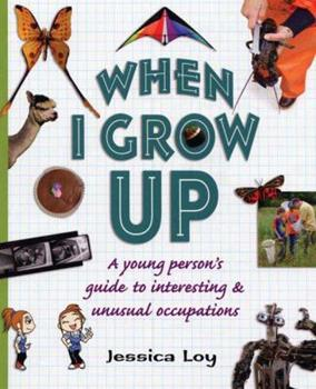 Hardcover When I Grow Up: A Young Person's Guide to Interesting and Unusual Occupations Book