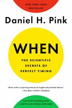 When: The Scientific Secrets of Perfect Timing 0735210624 Book Cover