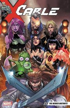 Cable, Volume 2: The Newer Mutants - Book  of the Cable 2017 Single Issues