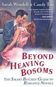 Beyond Heaving Bosoms: The Smart Bitches' Guide to Romance Novels 1416571221 Book Cover