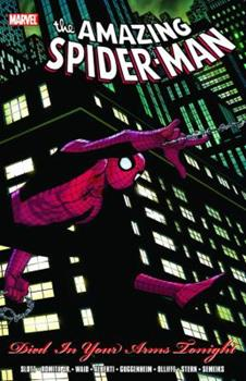 Spider-Man: Died In Your Arms Tonight - Book #22 of the Amazing Spider-Man 1999 Collected Editions